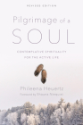 Pilgrimage of a Soul: Contemplative Spirituality for the Active Life Cover Image