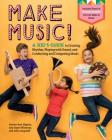 Make Music!: A Kid's Guide to Creating Rhythm, Playing with Sound, and Conducting and Composing Music Cover Image