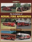 The Evolution of Aerial Fire Apparatus (Illustrated History) Cover Image