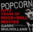 Popcorn: Fifty Years of Rock 'n' Roll Movies Cover Image