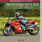 Motorcycles on the Move (Transportation Station (Library)) Cover Image