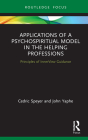 Applications of a Psychospiritual Model in the Helping Professions: Principles of InnerView Guidance (Explorations in Mental Health) Cover Image