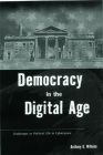 Democracy in the Digital Age: Challenges to Political Life in Cyberspace Cover Image