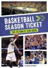 Basketball Season Ticket: The Ultimate Fan Guide Cover Image
