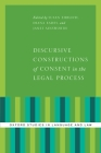 Discursive Constructions of Consent in the Legal Process (Oxford Studies in Language and Law) Cover Image