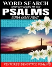Word Search Selected Books of the Psalms: Extra Large Print - Features Beautiful Biblical Psalms Cleverly Hidden Word Find Puzzles - Meditate on the B Cover Image