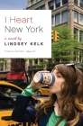 I Heart New York: A Novel Cover Image