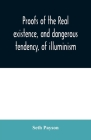 Proofs of the real existence, and dangerous tendency, of illuminism: containing an abstract of the most interesting parts of what Dr. Robison and the Cover Image