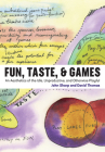 Fun, Taste, & Games: An Aesthetics of the Idle, Unproductive, and Otherwise Playful (Playful Thinking) Cover Image