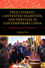 Folk Literati, Contested Tradition, and Heritage in Contemporary China: Incense Is Kept Burning Cover Image