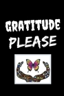 Gratitude Please: Gratitude Notebook - For Anyone Who Loves Being Thankful This Season Of Gratitude - Suitable to Write In and Take Note Cover Image