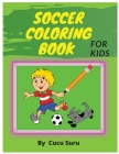 Soccer Coloring Book: For Kids Cover Image