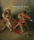 Watteau at Work: La Surprise Cover Image
