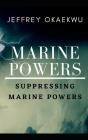 Marine Powers: Suppressing marine powers Cover Image