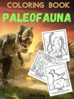 Coloring Book Paleofauna: Color and Learn the History of 50 Prehistoric Animals. With Accurate Description of Each Animal. Cover Image
