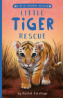 Little Tiger Rescue (Little Animal Rescue) Cover Image
