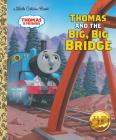 Thomas and the Big Big Bridge (Thomas & Friends) Cover Image