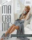 Macramè: Forty-Nine Beginner's Projects and Patterns to Learn Knotting In A Few Days in An Easy, Inexpensive and Fun Way. Make Cover Image