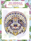 Coloring Books for Adults Easy Level - 100 Animals Cover Image