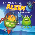 I've Never Met an Alien I Didn't Like Cover Image