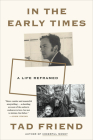 In the Early Times: A Life Reframed Cover Image
