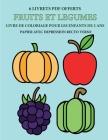 Livre de coloriage pour les enfants de 2 ans (Fruits et légumes): Ce livre de coloriage de 40 pages dispose de lignes très épaisses pour réduire la fr Cover Image