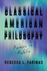Classical American Philosophy: Poiesis in Public Cover Image