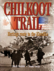 Chilkoot Trail: Heritage Route to the Klondike Cover Image