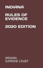 Indiana Rules of Evidence 2020 Edition Cover Image