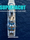 The Superyacht Industry: The state of the art yachting reference Cover Image