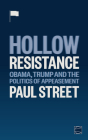 Hollow Resistance: Obama, Trump and the Politics of Appeasement Cover Image