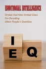 Emotional Intelligence: Verbal And Non-Verbal Clues For Decoding Other People's Emotions: Cognitive Behavior Therapy Cover Image
