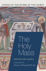 The Holy Mass (Sayings of the Fathers of the Church) Cover Image