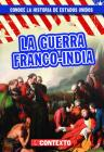La Guerra Franco-India (the French and Indian War) Cover Image