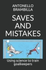 Saves and Mistakes: Using science to train goalkeepers Cover Image