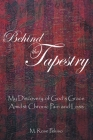 Behind the Tapestry: My Discovery of God's Grace Amidst Chronic Pain and Loss Cover Image
