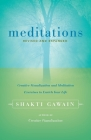 Meditations: Creative Visualization and Meditation Exercises to Enrich Your Life (Gawain) Cover Image