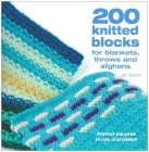 200 Knitted Blocks: For Afghans, Blankets and Throws Cover Image