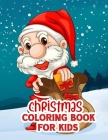 Christmas Coloring Book for Kids: Fun Children's Christmas Gift or Present for Toddlers Coloring Books For kids Ages 4-8 Bulk- Color To Relax Cover Image