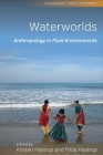Waterworlds: Anthropology in Fluid Environments (Ethnography #3) Cover Image