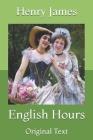 English Hours: Original Text Cover Image