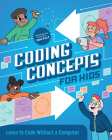 Coding Concepts for Kids: Learn to Code Without a Computer Cover Image