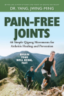 Pain-Free Joints: 46 Simple Qigong Movements for Arthritis Healing and Prevention Cover Image