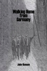 Walking Home from Germany: the Story of Robert E. Staton Cover Image
