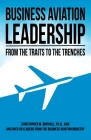 Business Aviation Leadership: From the Traits to the Trenches Cover Image