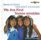 We Are Kind/Somos Amables (Bookworms: Ready for School) Cover Image