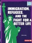 Immigration, Refugees, and the Fight for a Better Life Cover Image