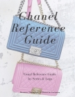 Chanel Reference Guide: Visual Reference Guide by Series & Logo Cover Image
