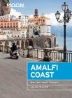 Moon Amalfi Coast: With Capri, Naples & Pompeii (Travel Guide) Cover Image