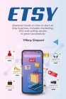 Etsy - Essential Guide on how to start an Etsy business includes marketing, seo and selling secrets to grow successfully Cover Image